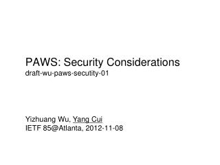PAWS: Security Considerations draft-wu-paws-secutity-01