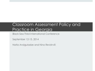 Classroom Assessment Policy and Practice in Georgia