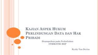 Kajian Aspek Hukum Perlindungan Data dan Hak Pribadi