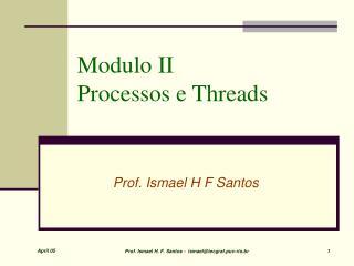 Modulo II  Processos e Threads