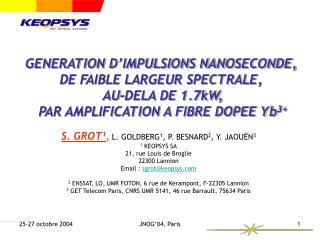 GENERATION D IMPULSIONS NANOSECONDE, DE FAIBLE LARGEUR SPECTRALE,   AU-DELA DE 1.7kW,  PAR AMPLIFICATION A FIBRE DOPEE Y