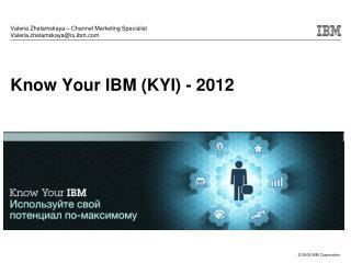 Know Your IBM (KYI) - 2012