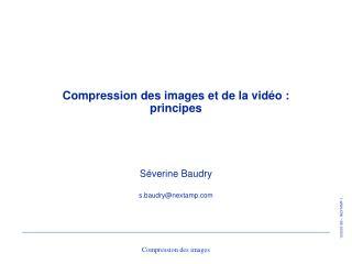 Compression des images et de la vidéo :  principes