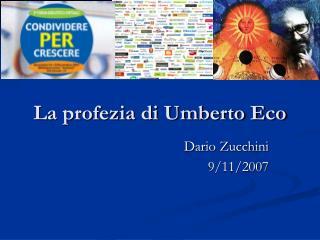 La profezia di Umberto Eco