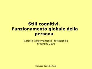 Stili cognitivi.  Funzionamento globale della persona