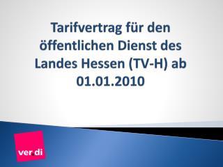 Tarifvertrag f�r den �ffentlichen Dienst des Landes Hessen (TV-H) ab 01.01.2010