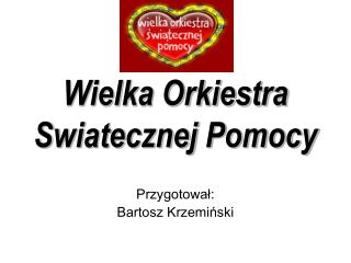 Wielka Orkiestra Swiatecznej Pomocy