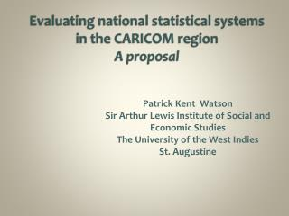 Evaluating national statistical systems in the CARICOM  region A proposal