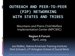 Outreach and  Peer-to-Peer (p2P)  Networking with  States and Tribes