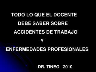 TODO LO QUE EL DOCENTE          DEBE SABER SOBRE       ACCIDENTES DE TRABAJO