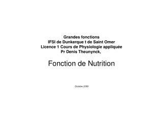 Grandes fonctions IFSI de Dunkerque t de Saint Omer Licence 1 Cours de Physiologie appliqu�e