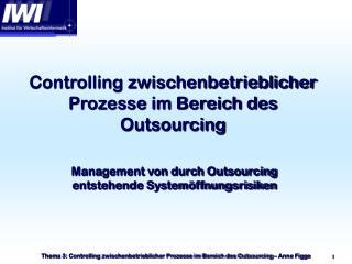 Controlling zwischenbetrieblicher Prozesse im Bereich des Outsourcing