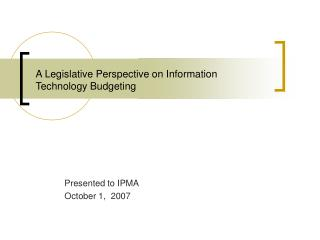 A Legislative Perspective on Information Technology Budgeting