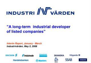 Interim Report, January - March Industrivärden, May 5, 2008