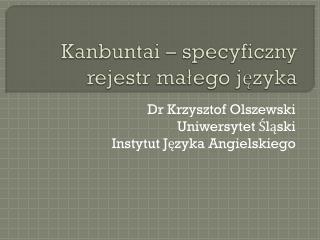 Kanbuntai  – specyficzny rejestr małego języka