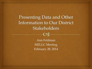 Presenting Data and Other Information to Our District Stakeholders