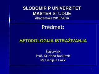 SLOBOMIR P UNIVERZITET MASTER  STUDIJE  Akademska 201 3 /201 4