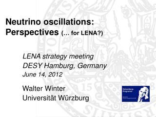 Neutrino oscillations:  Perspectives  (� for LENA?)