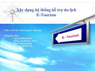 Xây dựng hệ thống hỗ trợ du lịch  E-Tourism