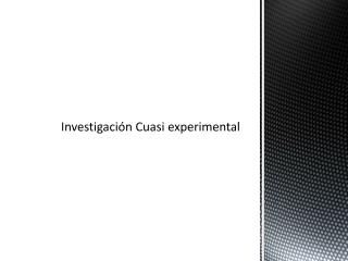 Investigación Cuasi experimental