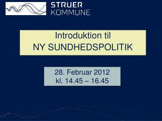 Introduktion til NY SUNDHEDSPOLITIK