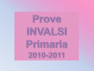 Prove INVALSI  Primaria 2010-2011