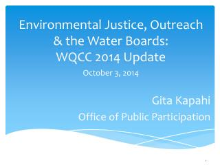Environmental Justice, Outreach & the Water Boards: WQCC  2014  Update