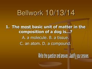 Bellwork  10/13/14