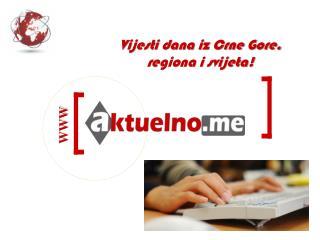 Vijesti dana iz Crne Gore, regiona i svijeta!