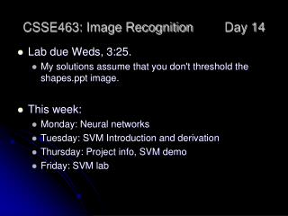 CSSE463: Image Recognition 	Day 14