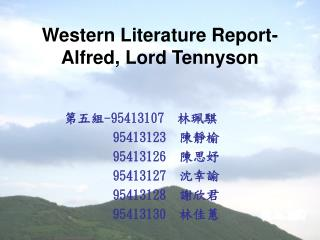Western Literature Report- Alfred, Lord Tennyson