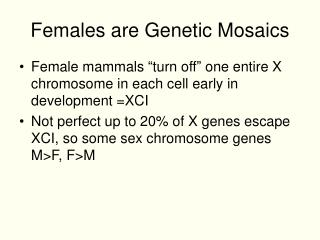 Females are Genetic Mosaics