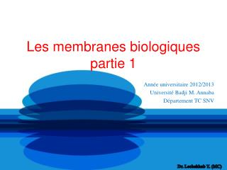 Les membranes biologiques partie 1