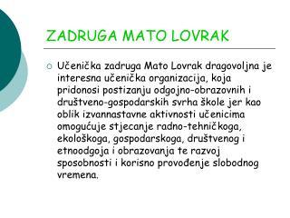 ZADRUGA MATO LOVRAK