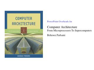 PowerPoint Overheads for Computer Architecture From Microprocessors To Supercomputers