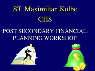 POST SECONDARY FINANCIAL PLANNING WORKSHOP