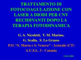 G. A. Nicoletti,  V. M. Marino,   G. Scalia,  S. Lo Grasso