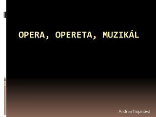Opera, opereta, muzikál