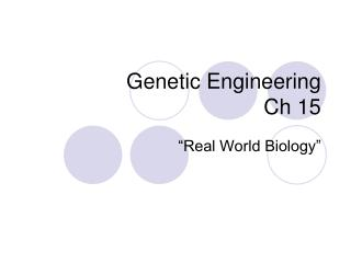 Genetic Engineering Ch 15