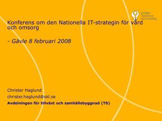 Konferens om den Nationella IT-strategin för vård och omsorg - Gävle 8 februari 2008