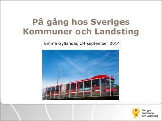 På gång hos Sveriges Kommuner och Landsting