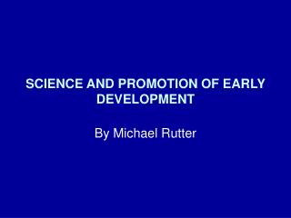 SCIENCE AND PROMOTION OF EARLY DEVELOPMENT