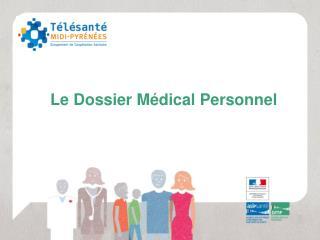Le Dossier Médical Personnel