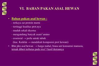 VI.  BAHAN PAKAN ASAL HEWAN
