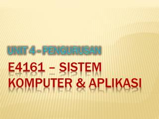 E4161 – SISTEM KOMPUTER & APLIKASI