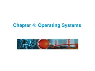 Chapter 4: Operating Systems