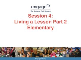 Session 4:  Living a Lesson Part 2 Elementary
