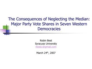 The Consequences of Neglecting the Median:  Major Party Vote Shares in Seven Western Democracies