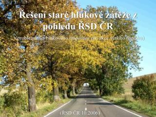 Řešení staré hlukové zátěže z pohledu ŘSD ČR