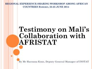 REGIONAL EXPERIENCE-SHARING WORKSHOP AMONG AFRICAN COUNTRIES Bamako, 23-25 JUNE 2014